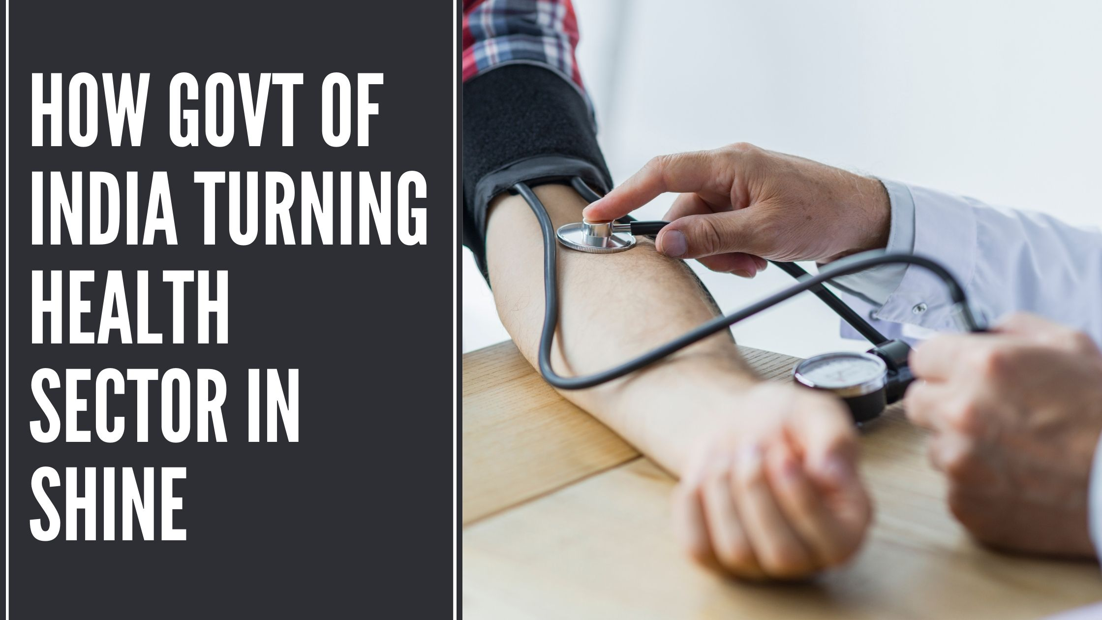 How Govt of India Turning Health Sector in Shine