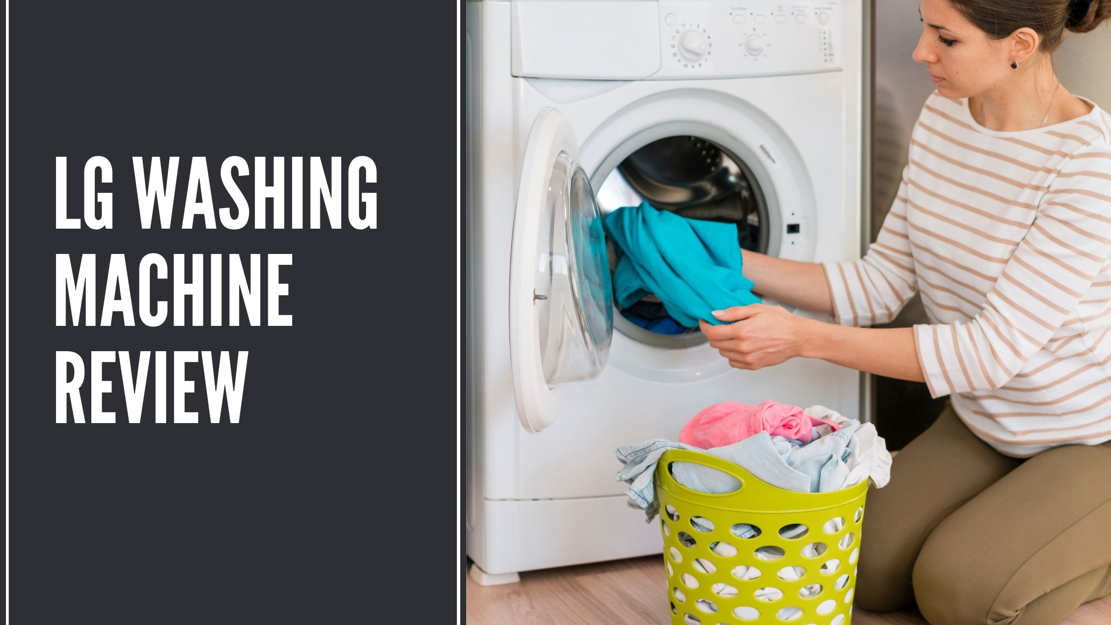 LG Washing Machine Review 2021