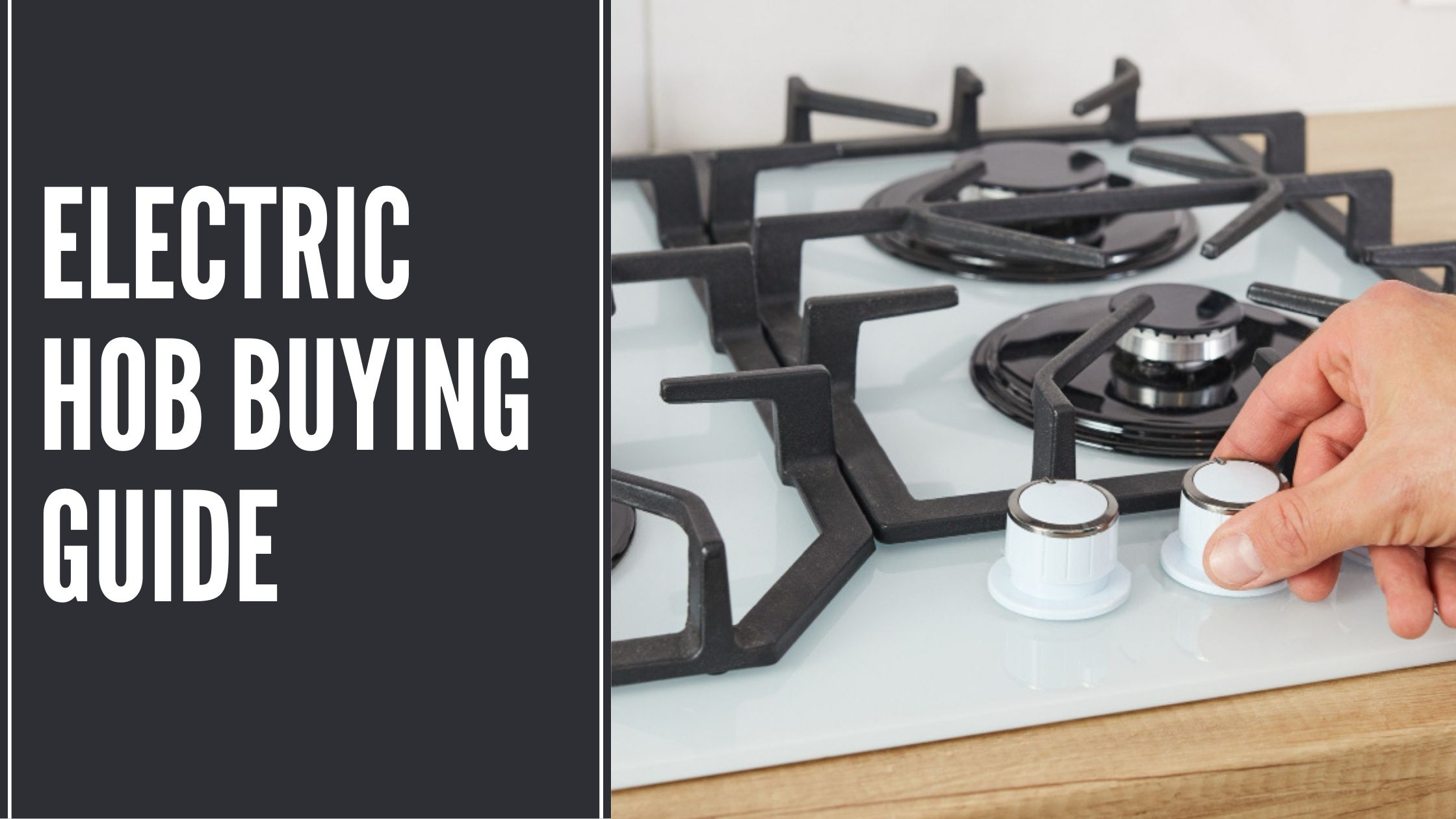 Electric Hob Buying Guide