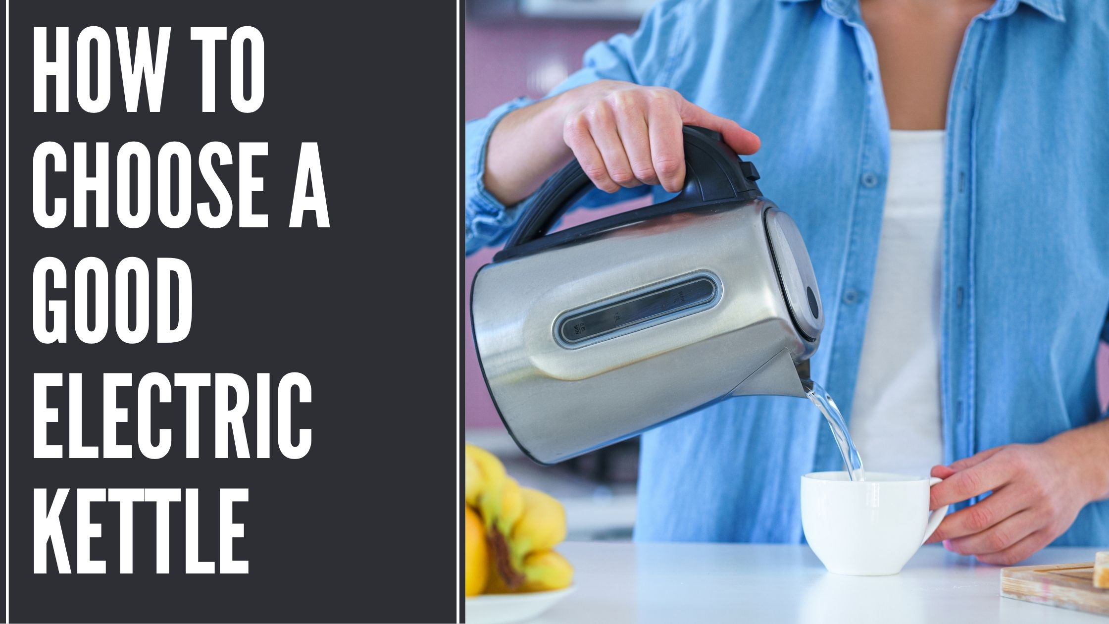How to Choose a Good Electric Kettle for Home