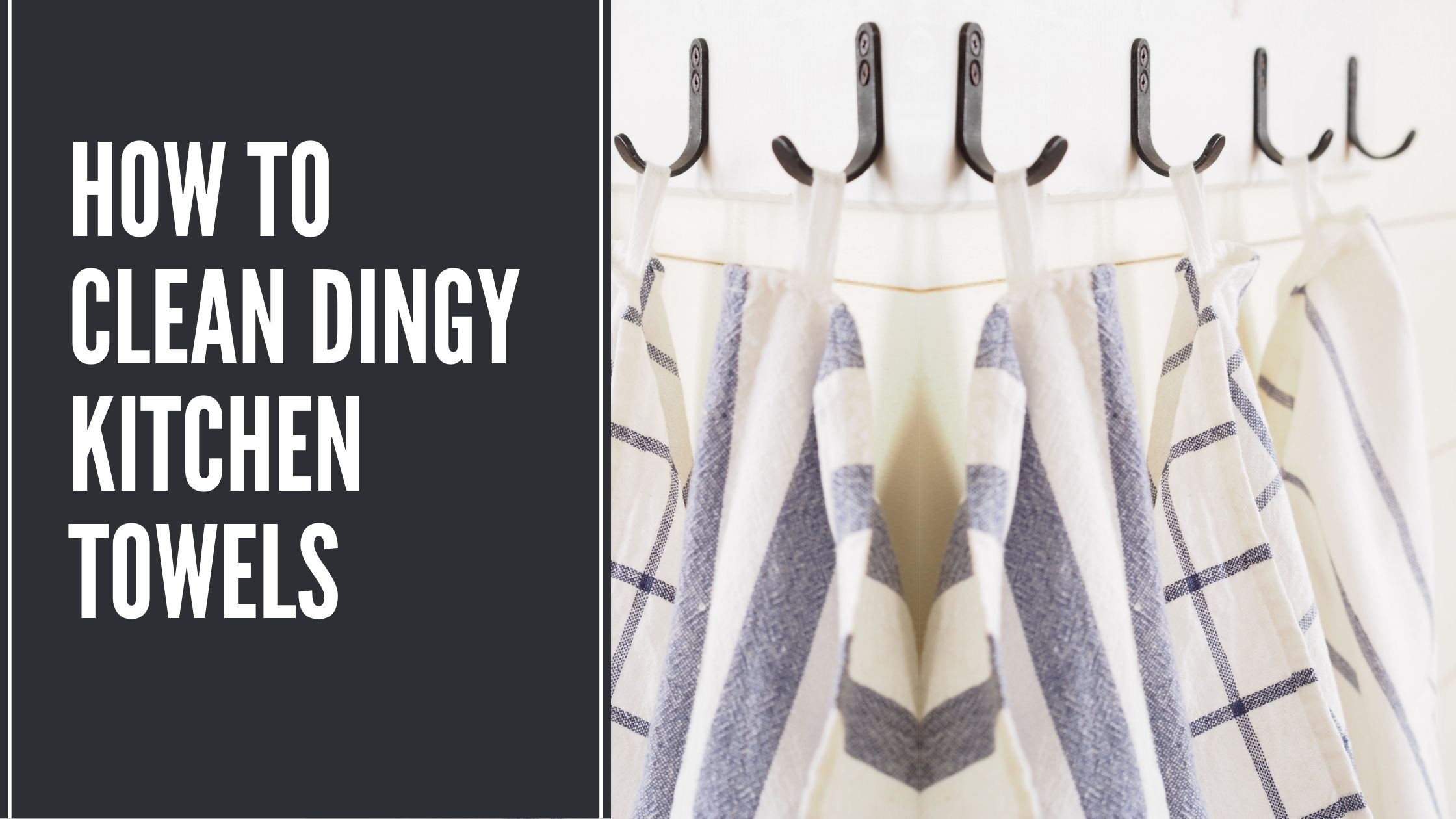 How to Clean Dingy Kitchen Towels