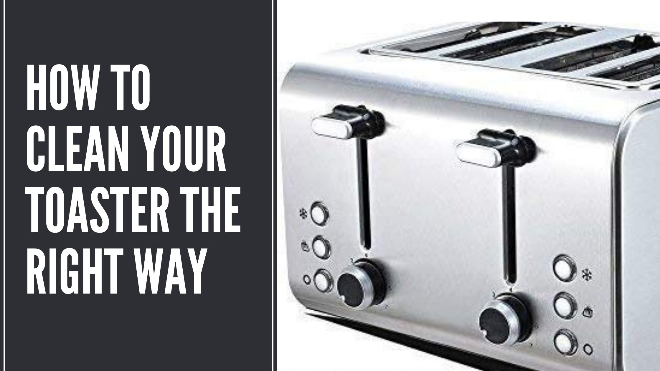 How to Clean Your Toaster the Right Way