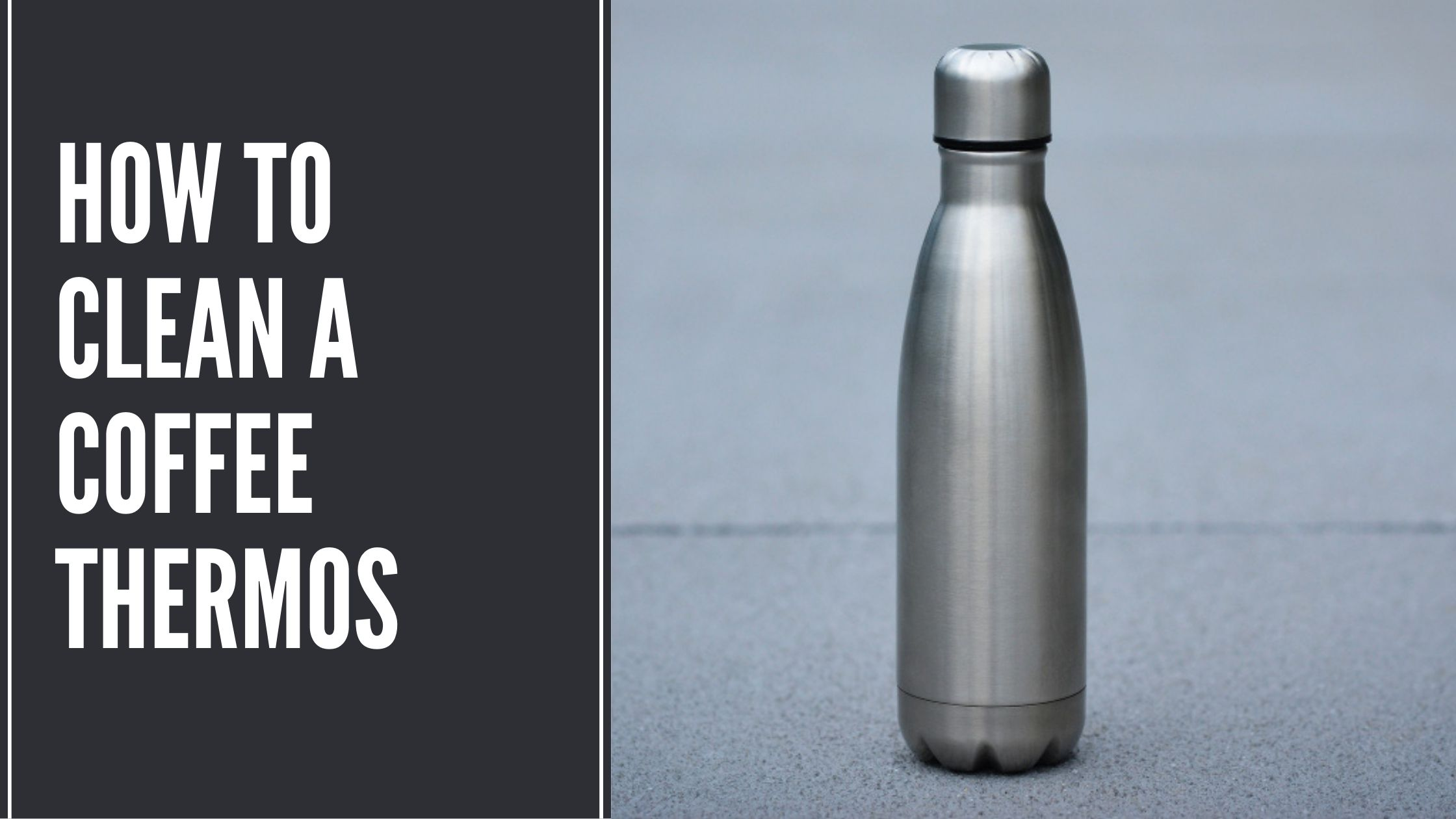 How to Clean a Coffee Thermos