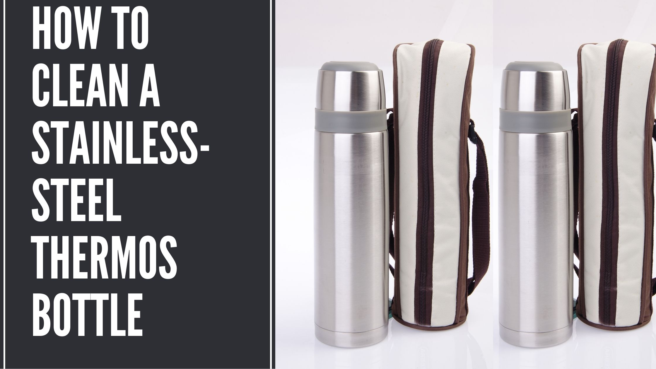 How to Clean a Stainless-Steel Thermos Bottle