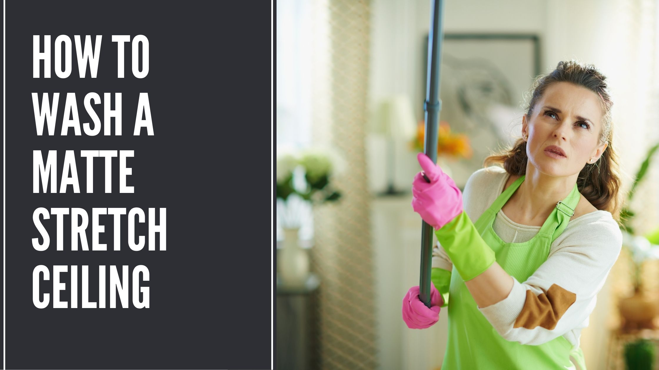 How to wash a matte stretch ceiling without streaks